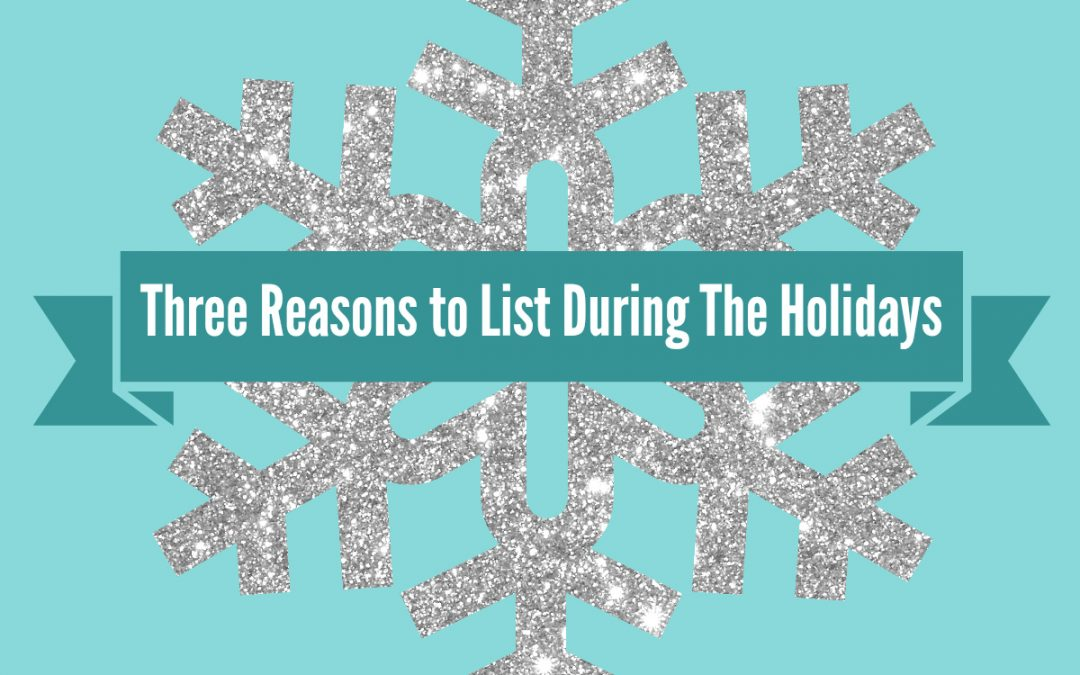 Three Reasons to List During The Holidays