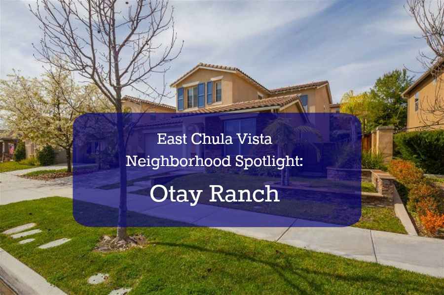 Neighborhood Spotlight: Otay Ranch
